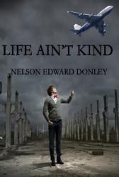 Life Ain't Kind
