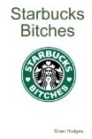 Starbucks Bitches