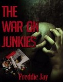 The War on Junkies
